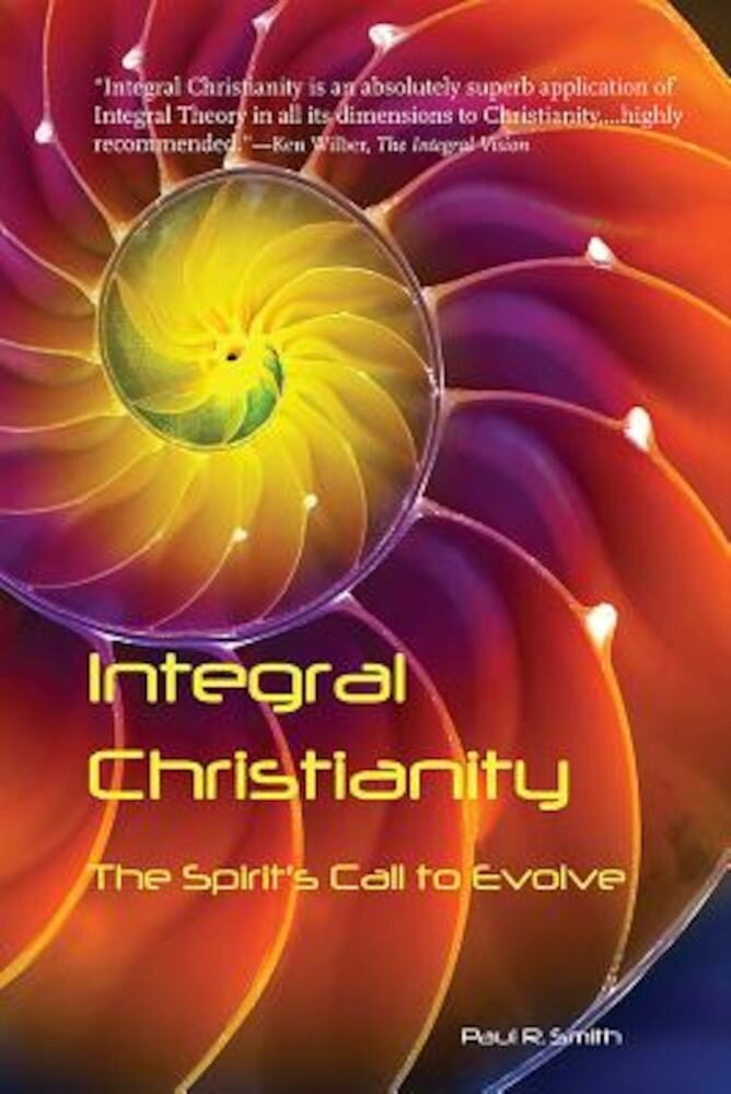 Integral Christianity: The Spirit's Call to Evolve, Paperback