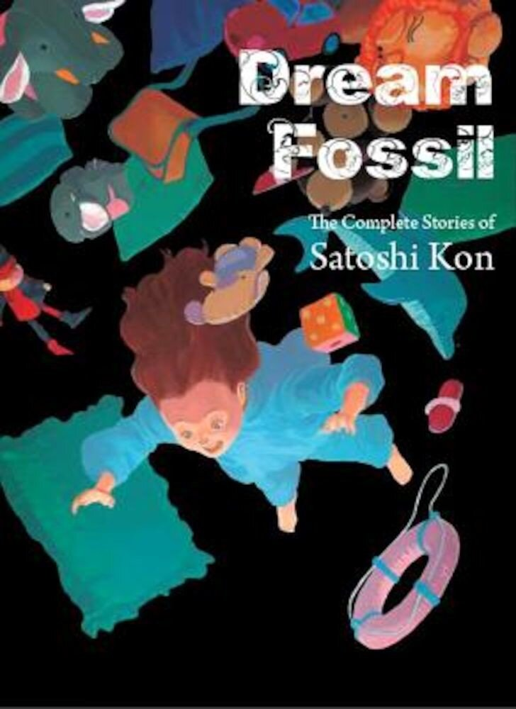 Dream Fossil: The Complete Stories of Satoshi Kon, Paperback