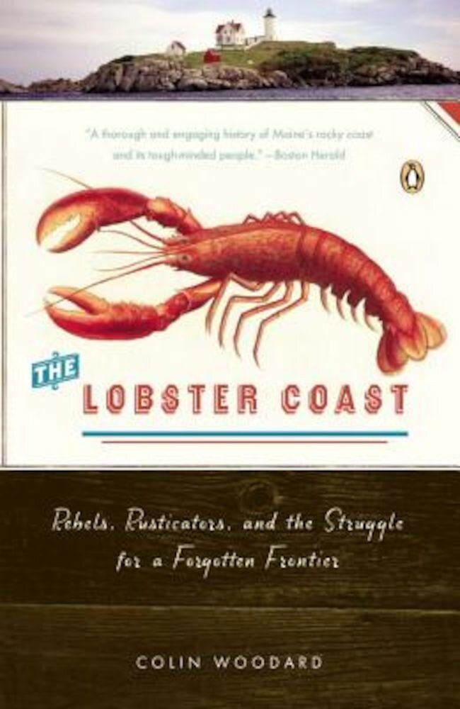 The Lobster Coast: Rebels, Rusticators, and the Struggle for a Forgotten Frontier, Paperback