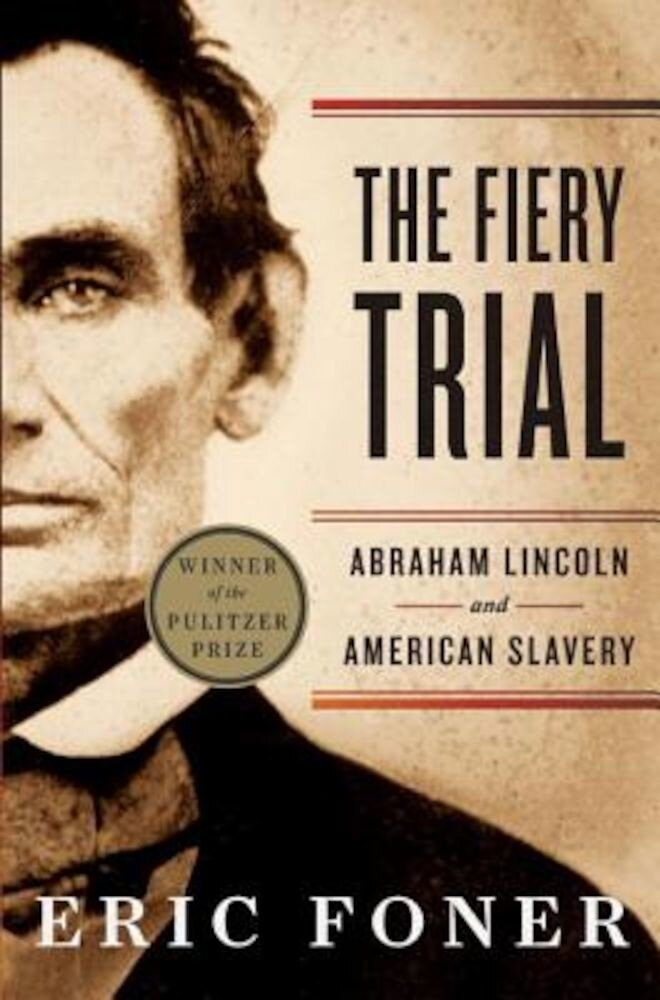 The Fiery Trial: Abraham Lincoln and American Slavery, Paperback