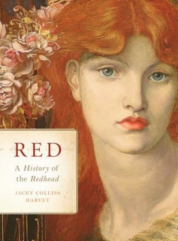 Red: A History of the Redhead, Hardcover