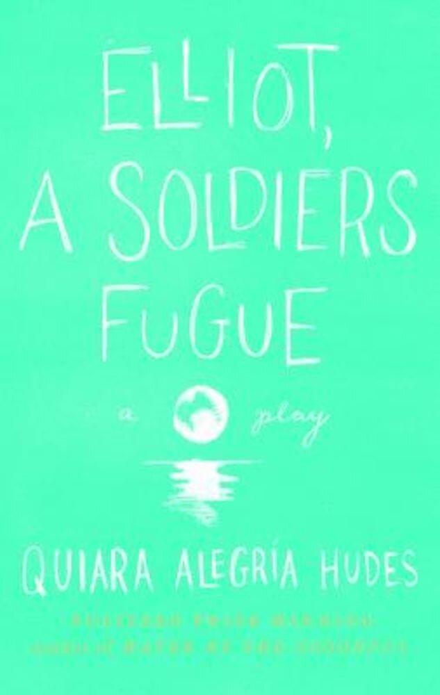Elliot, a Soldier's Fugue, Paperback