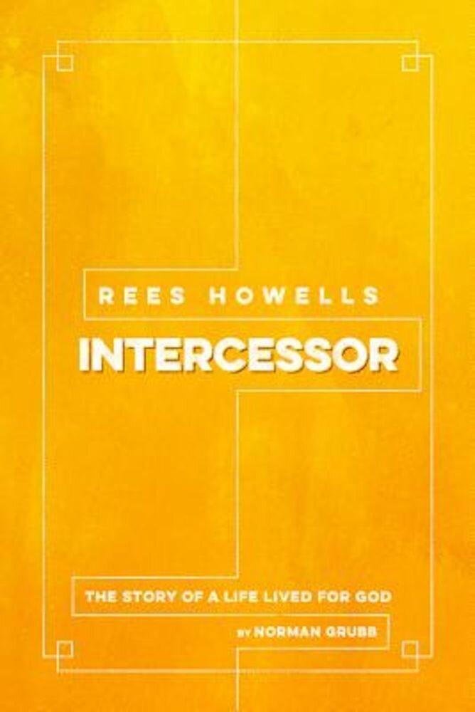 Rees Howells: Intercessor, Paperback