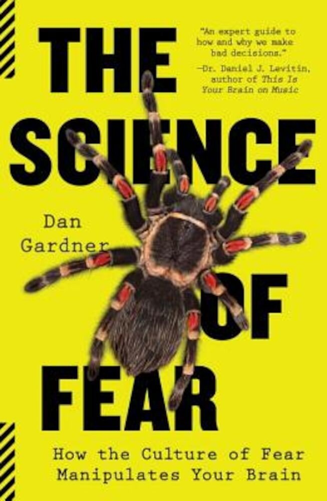 The Science of Fear: How the Culture of Fear Manipulates Your Brain, Paperback