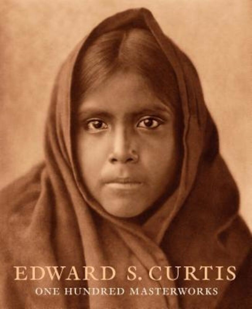 Edward S. Curtis: One Hundred Masterworks, Hardcover