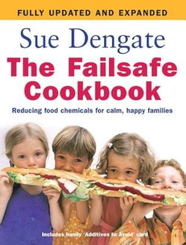 The Failsafe Cookbook: Reducing Food Chemicals for Calm, Happy Families, Paperback