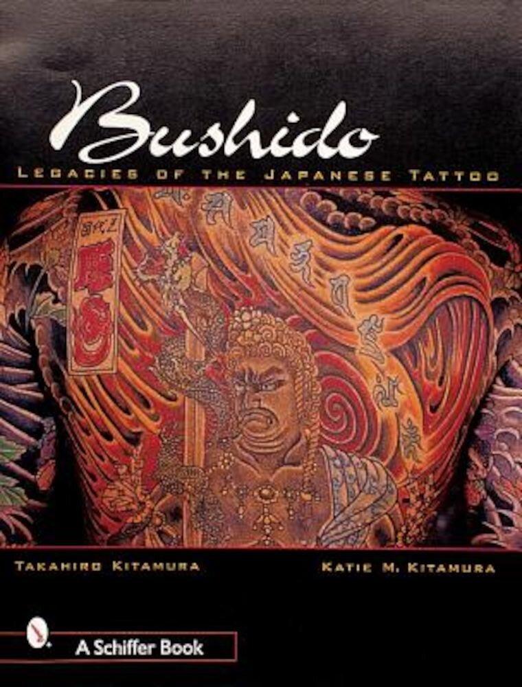 Bushido: Legacies of Japanese Tattoos, Paperback