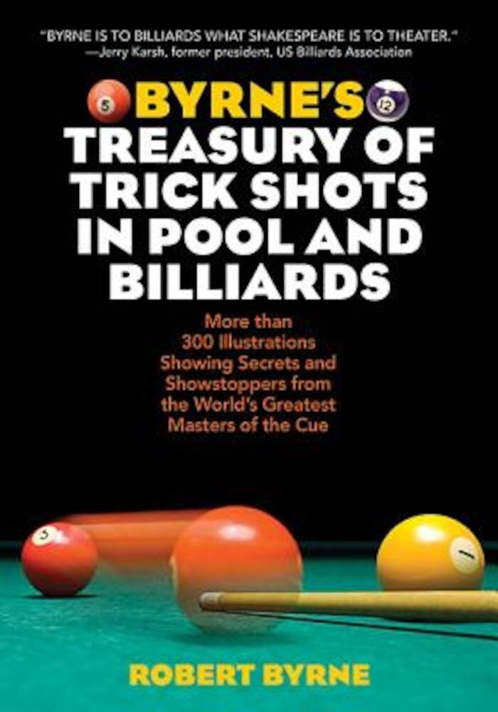Byrne's Treasury of Trick Shots in Pool and Billiards, Paperback