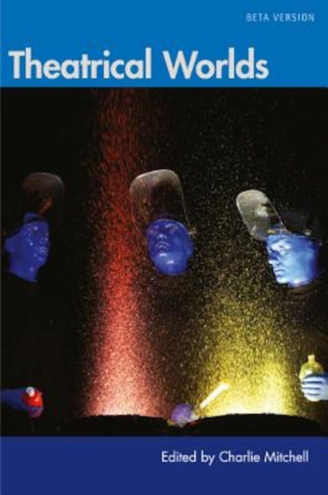 Theatrical Worlds (Beta Version), Paperback