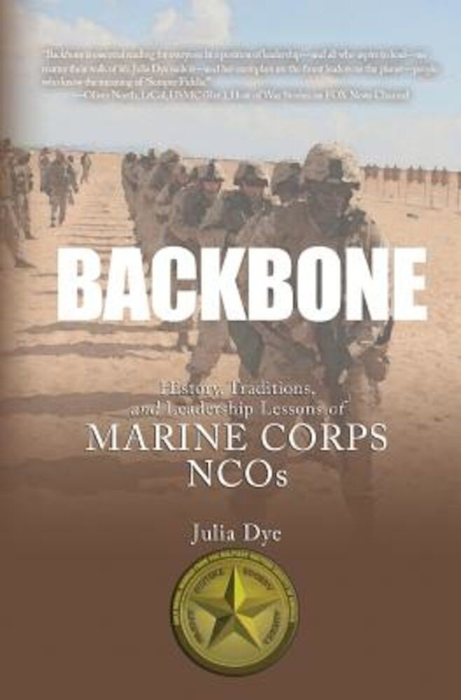 Backbone: History, Traditions, and Leadership Lessons of Marine Corps Ncos, Paperback