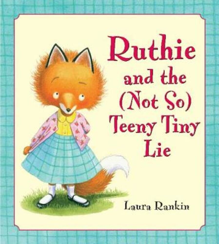 Ruthie and the (Not So) Teeny Tiny Lie, Hardcover