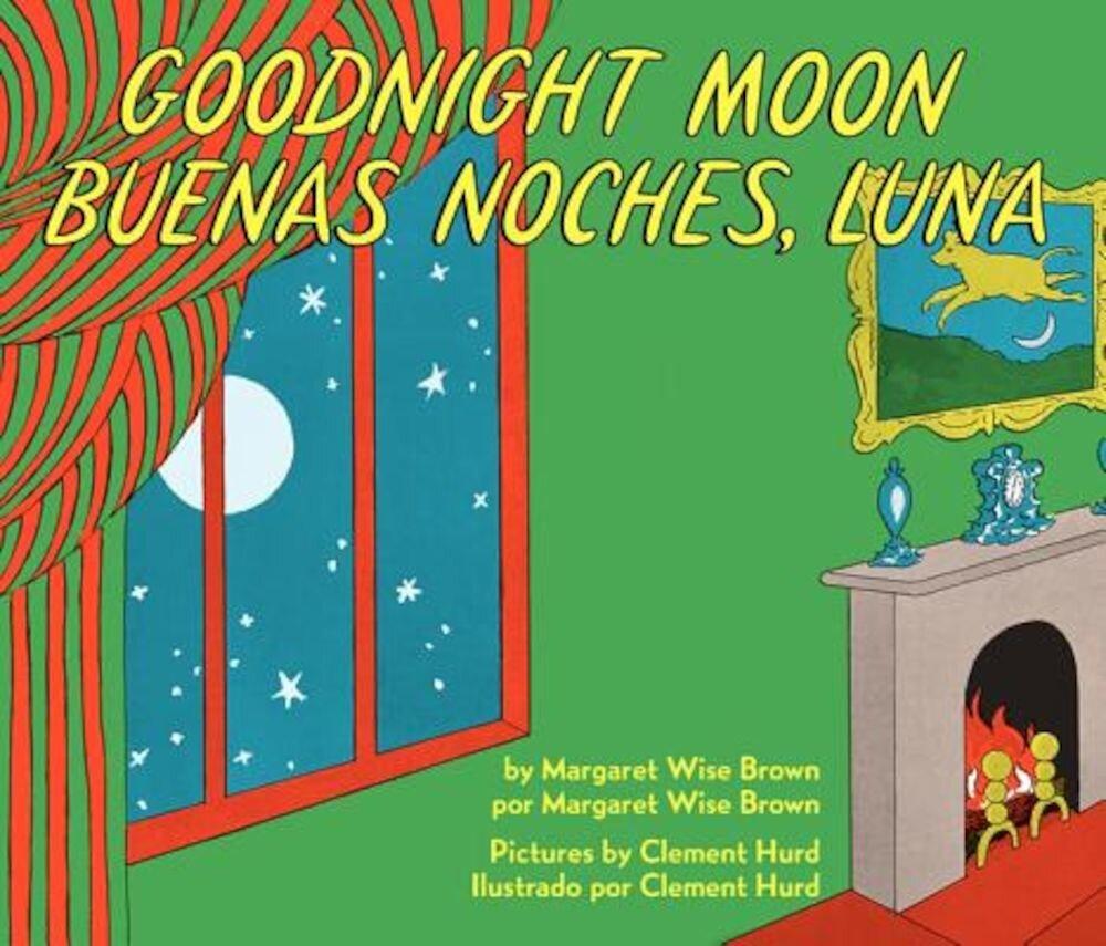 Goodnight Moon/Buenas Noches, Luna, Hardcover