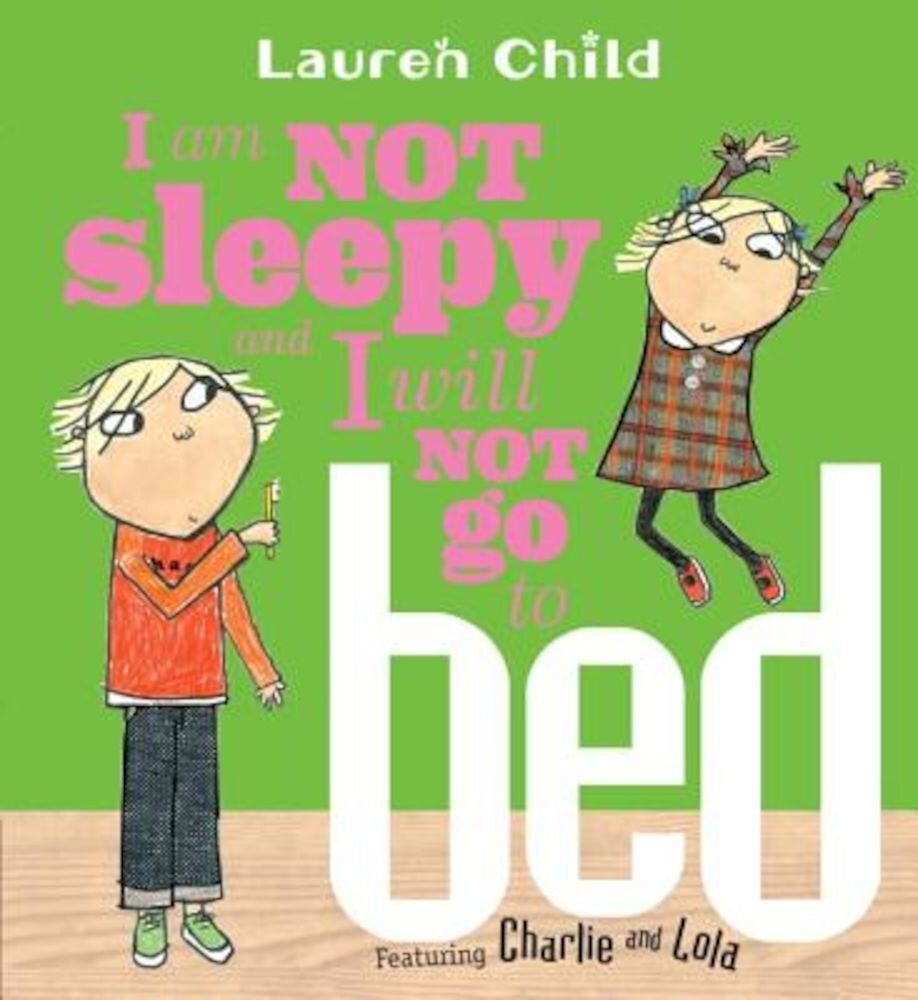 I Am Not Sleepy and I Will Not Go to Bed, Paperback