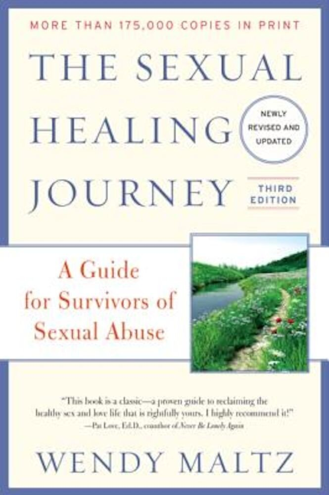 The Sexual Healing Journey: A Guide for Survivors of Sexual Abuse, Paperback