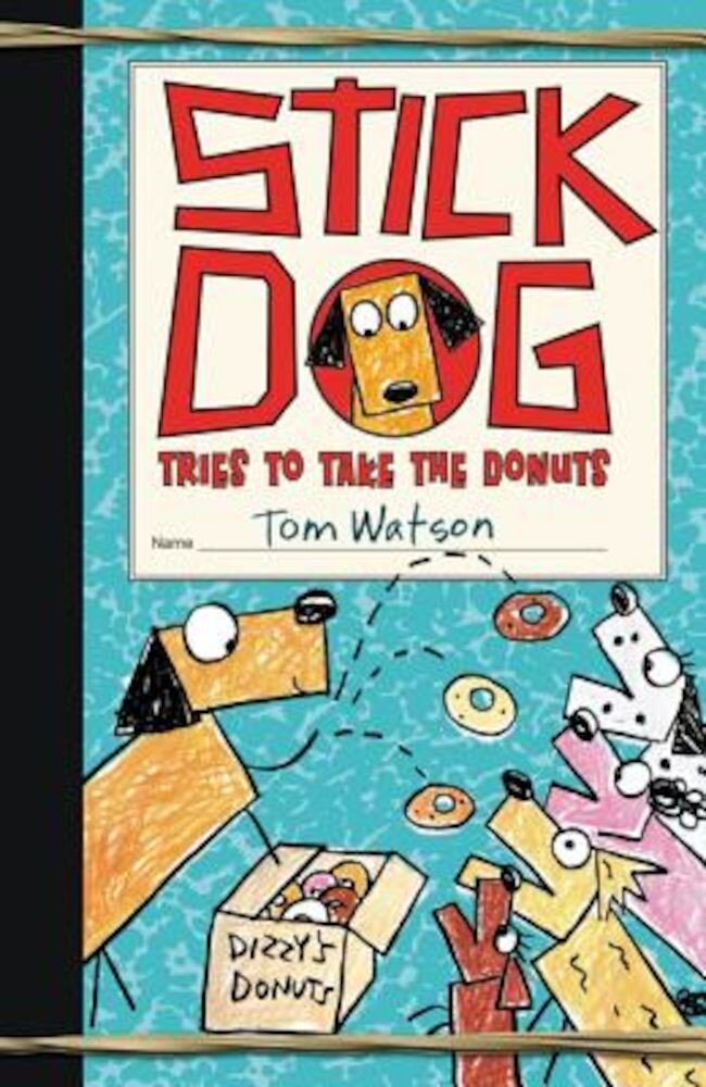 Stick Dog Tries to Take the Donuts, Hardcover