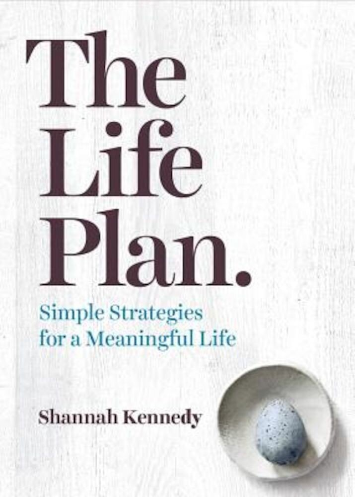The Life Plan: Simple Strategies for a Meaningful Life, Paperback