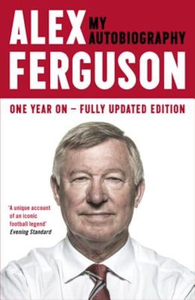 Alex Ferguson: My Biography, Paperback