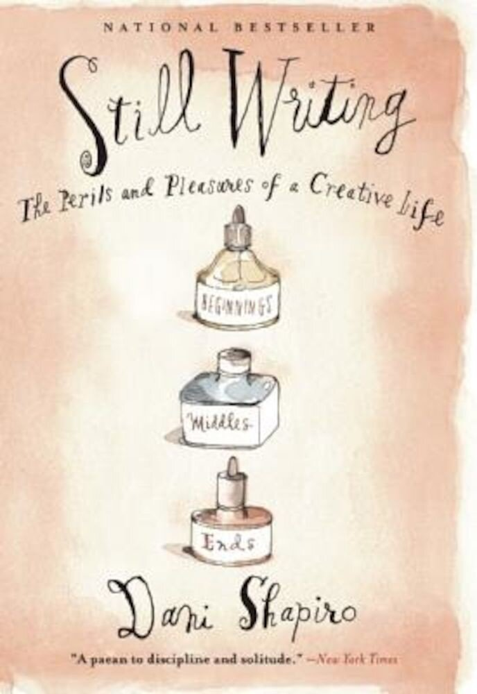Still Writing: The Perils and Pleasures of a Creative Life, Paperback