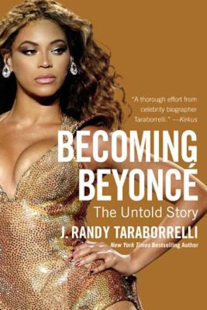 Becoming Beyonce: The Untold Story, Paperback