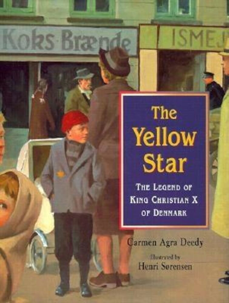 The Yellow Star: The Legend of King Christian X of Denmark, Hardcover