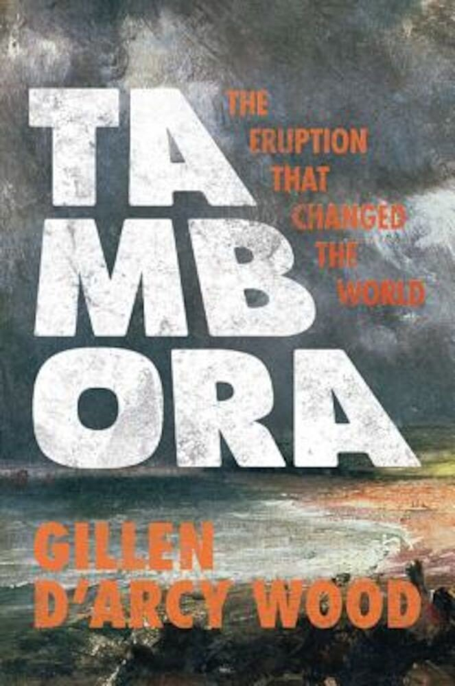 Tambora: The Eruption That Changed the World, Paperback