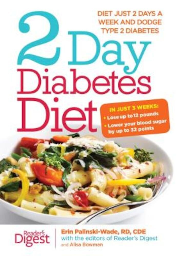 2-Day Diabetes Diet: Diet Just 2 Days a Week and Dodge Type 2 Diabetes, Paperback
