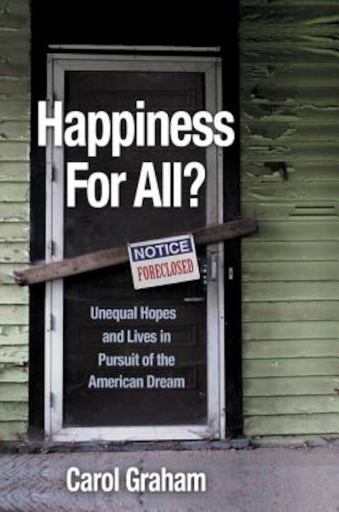 Happiness for All?: Unequal Hopes and Lives in Pursuit of the American Dream, Hardcover