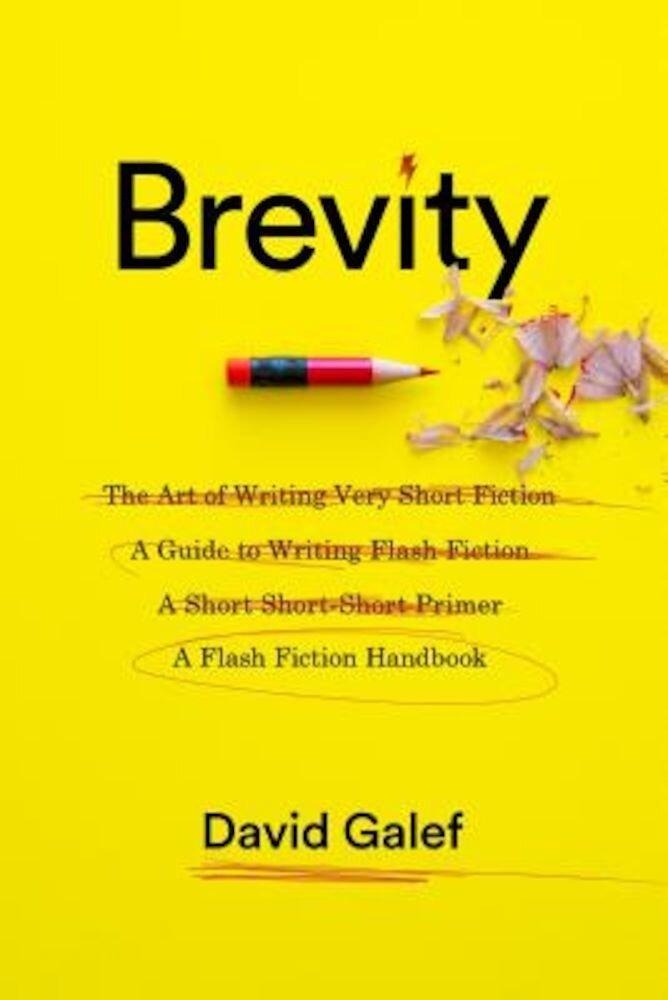 Brevity: A Flash Fiction Handbook, Paperback