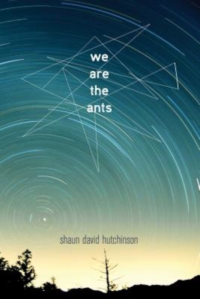 We Are the Ants, Paperback