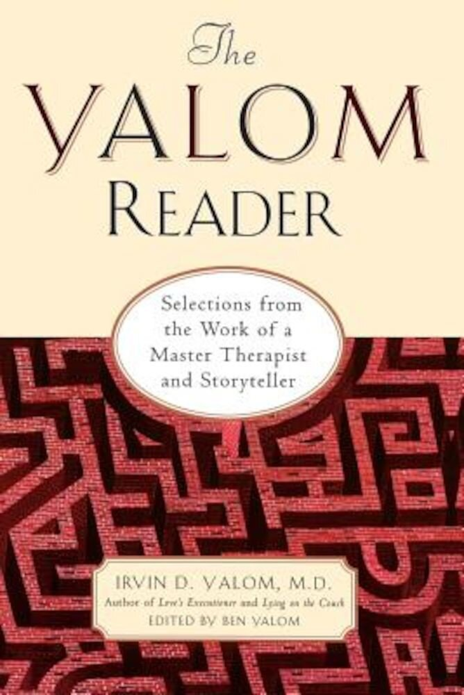 The Yalom Reader: On Writing, Living, and Practicing Psychotherapy, Paperback