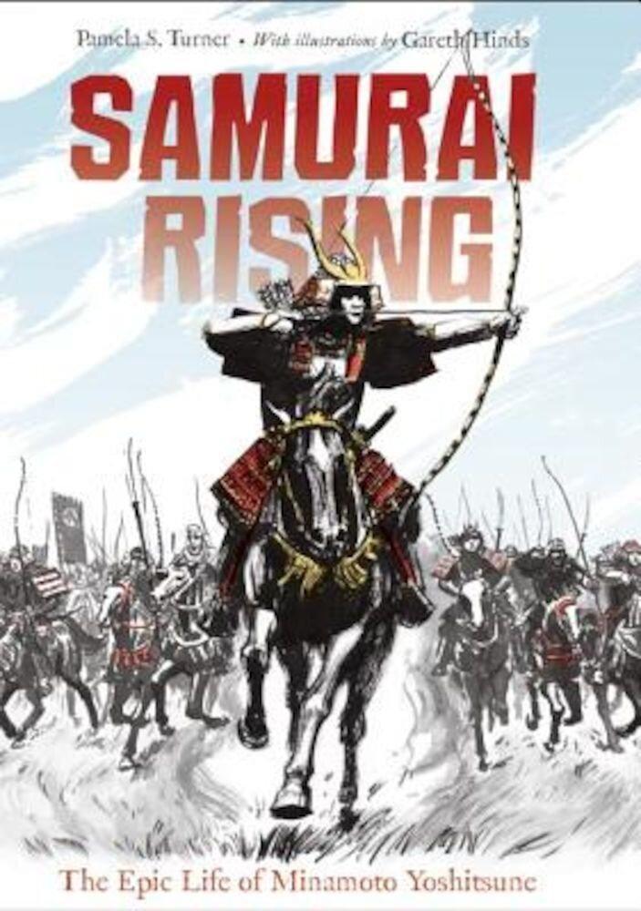 Samurai Rising: The Epic Life of Minamoto Yoshitsune, Hardcover