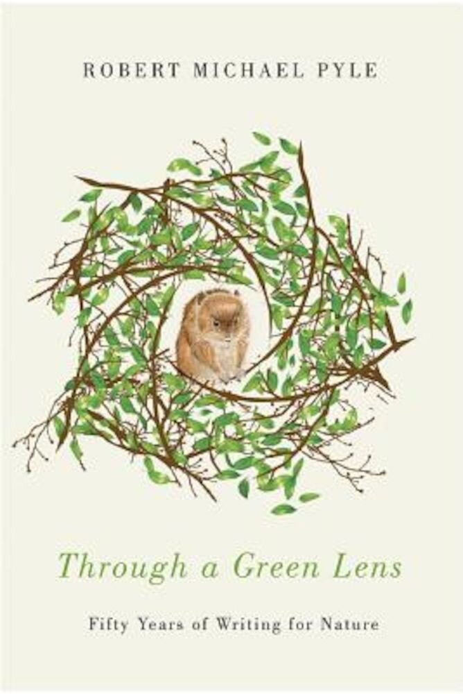 Through a Green Lens: Fifty Years of Writing for Nature, Paperback