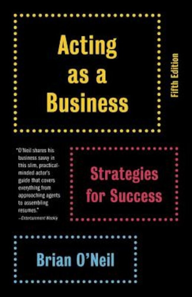 Acting as a Business: Strategies for Success, Paperback