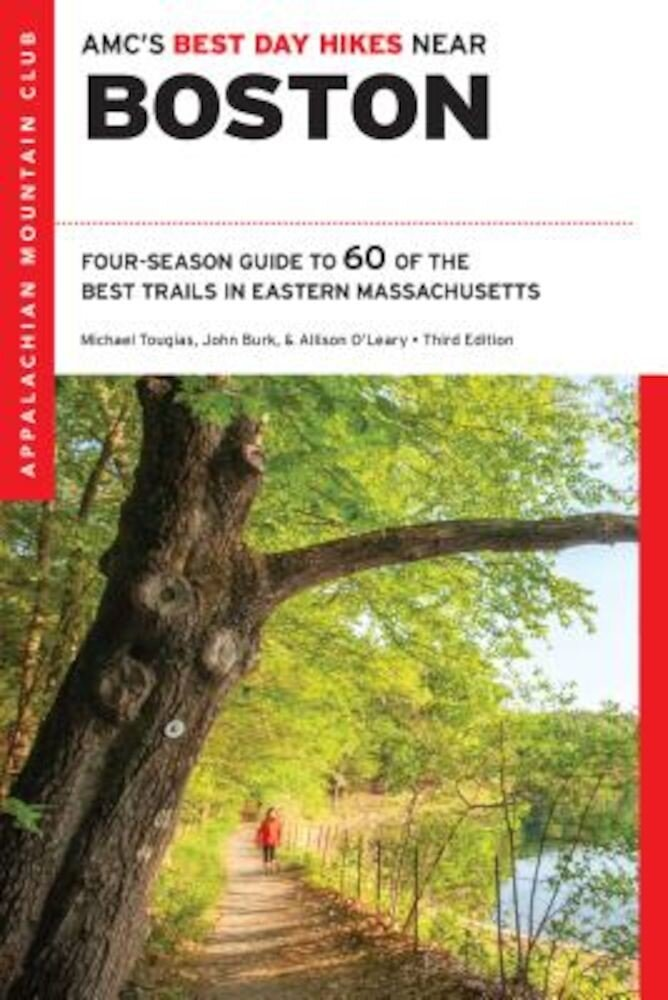 AMC's Best Day Hikes Near Boston: Four-Season Guide to 60 of the Best Trails in Eastern Massachusetts, Paperback