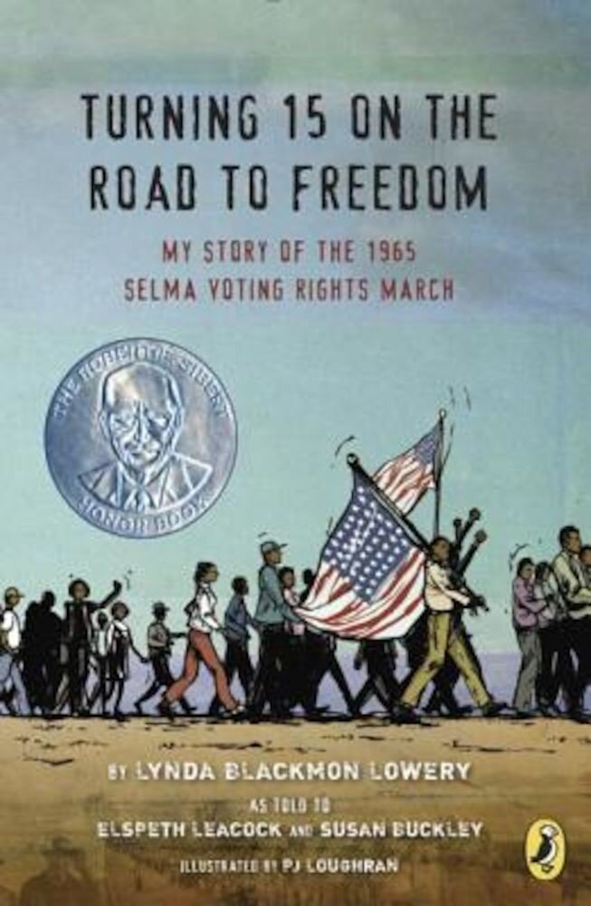 Turning 15 on the Road to Freedom: My Story of the 1965 Selma Voting Rights March, Paperback
