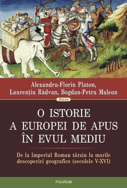 O istorie a Europei de Apus in Evul Mediu. De la Imperiul Roman tarziu la marile descoperiri geografice (secolele V-XVI)