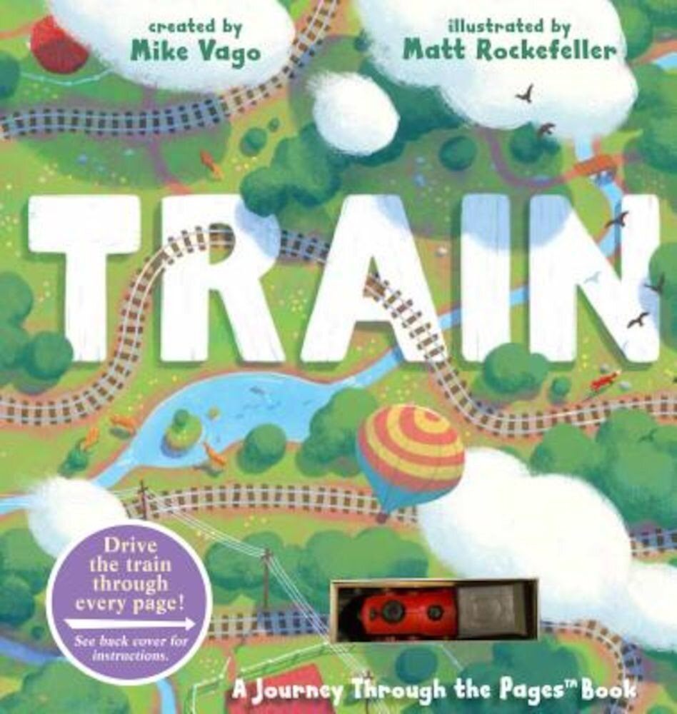 Train: A Journey Through the Pages Book, Hardcover