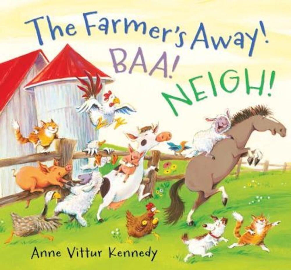 The Farmer's Away! Baa! Neigh!, Hardcover