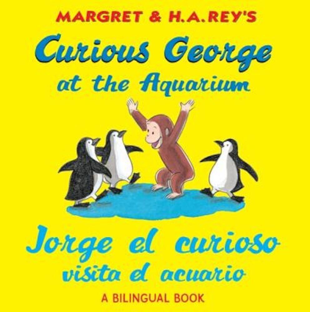 Curious George at the Aquarium/Jorge El Curioso Visita El Acuario, Paperback