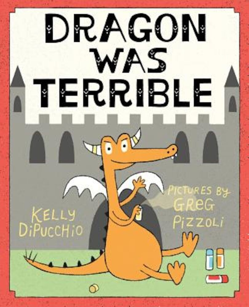 Dragon Was Terrible, Hardcover