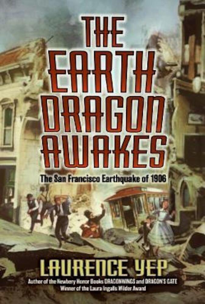 The Earth Dragon Awakes: The San Francisco Earthquake of 1906, Paperback