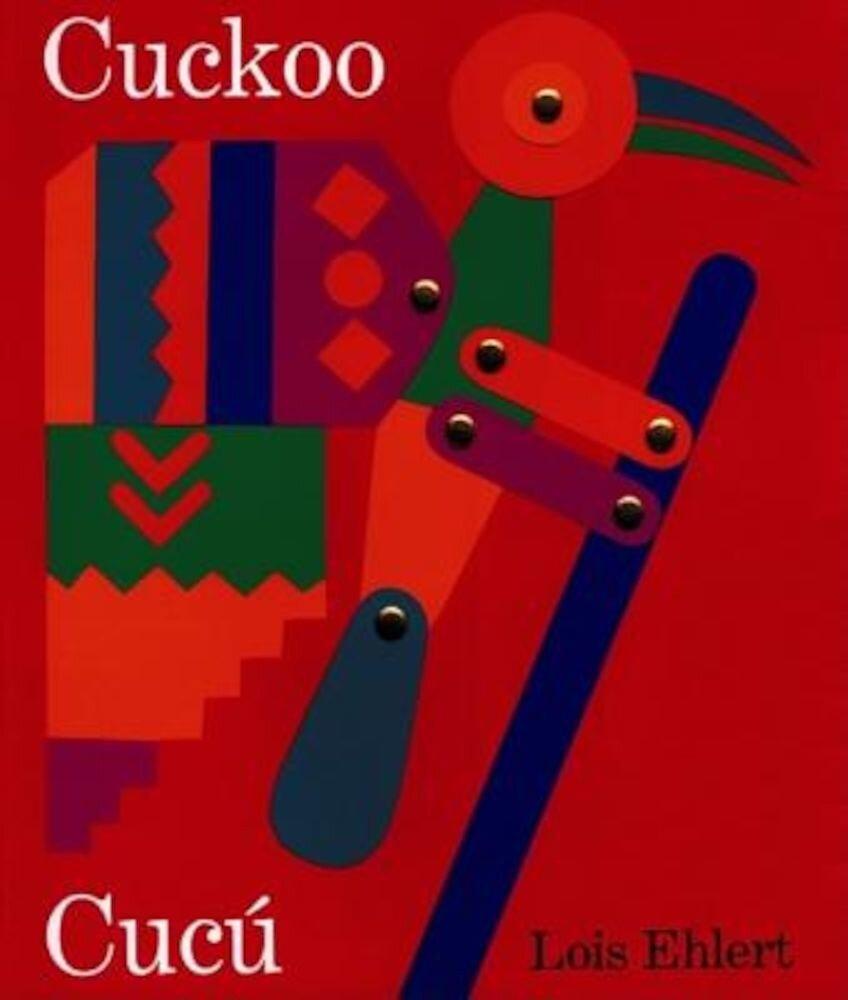 Cuckoo/Cucu: A Mexican Folktale/Un Cuento Folklorico Mexicano, Paperback