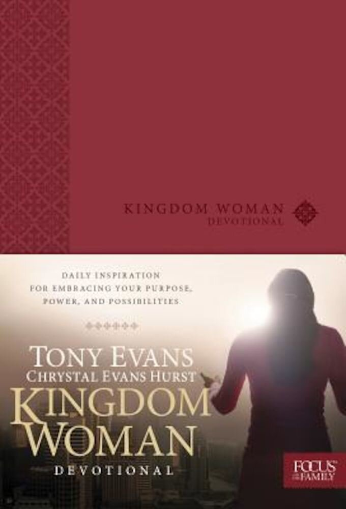Kingdom Woman Devotional: Daily Inspiration for Embracing Your Purpose, Power, and Possibilities, Hardcover