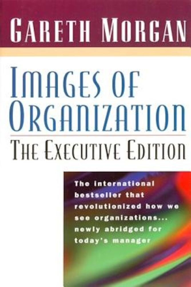 Images of Organization: The Executive Edition, Paperback