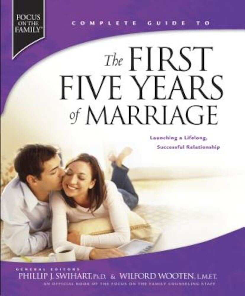 The First Five Years of Marriage: Launching a Lifelong, Successful Relationship, Hardcover