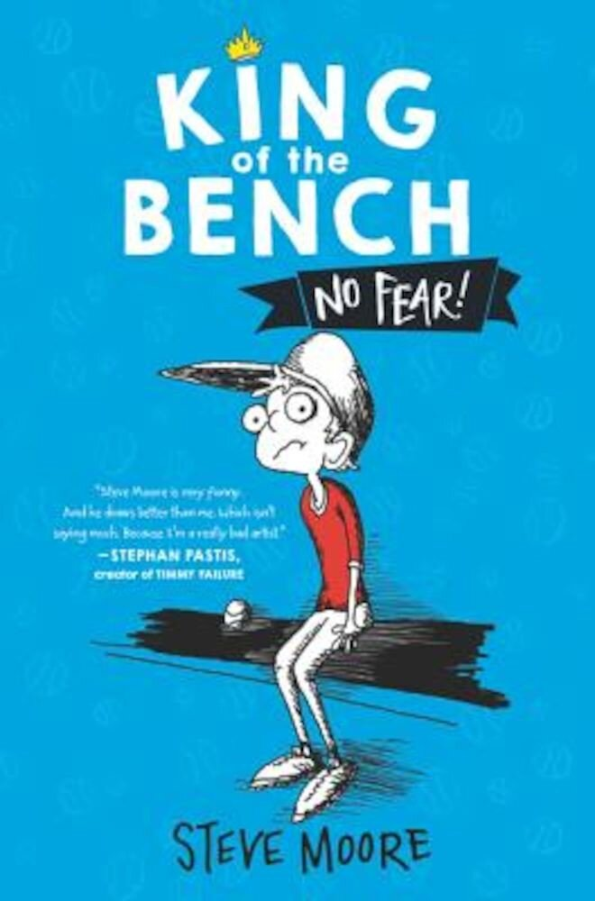 King of the Bench: No Fear!, Hardcover