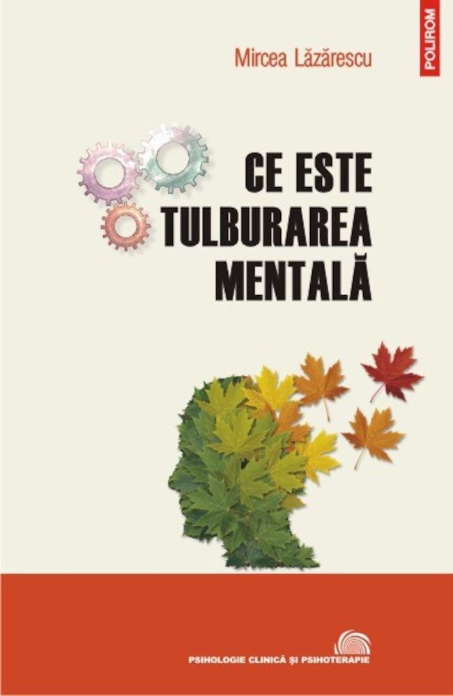 Ce este tulburarea mentala: evolutionism, cultura, psihopatologie