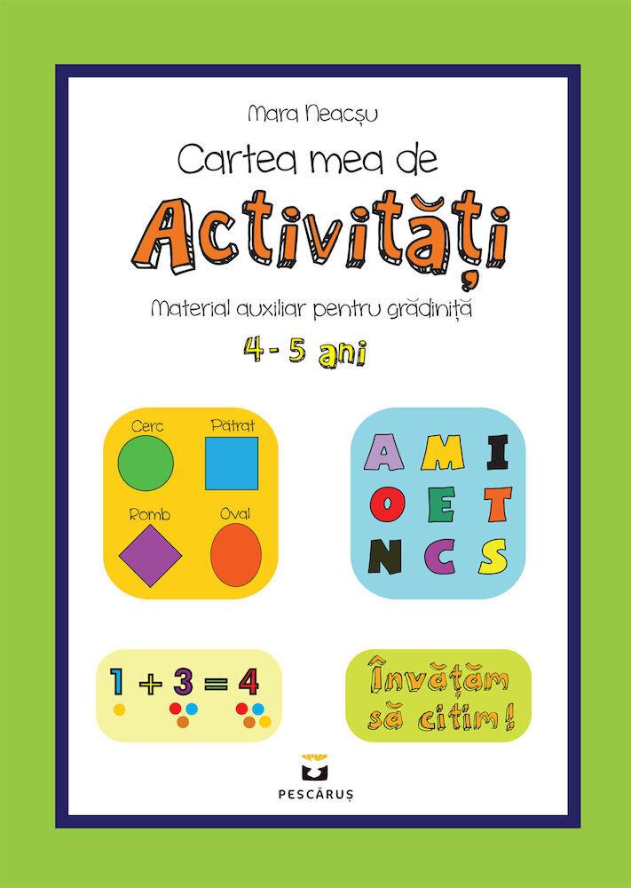 Carte mea de activitati. Material auxiliar pentru gradinita. 4-5 ani