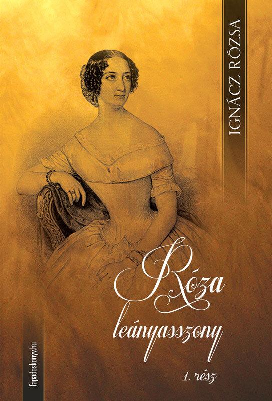 Roza leanyasszony I. kotet (eBook)
