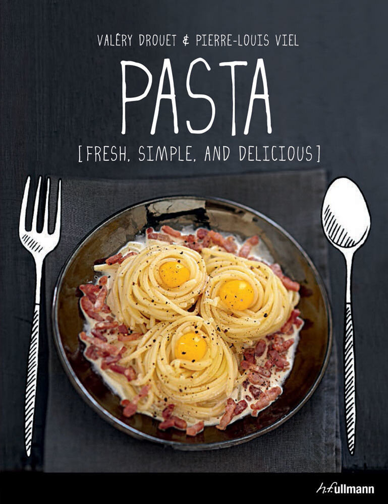Pasta. Fresh, Simple and Delicious